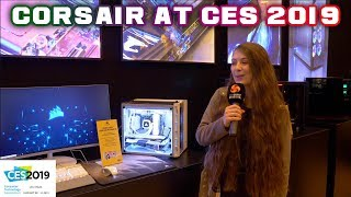 CORSAIR at CES 2019 - BRIONY sees NEW products and much more!