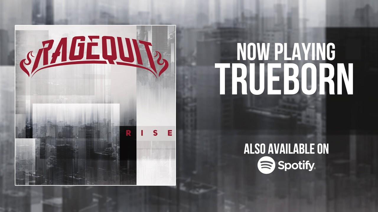 Ragequit - Trueborn (Official Audio) HD