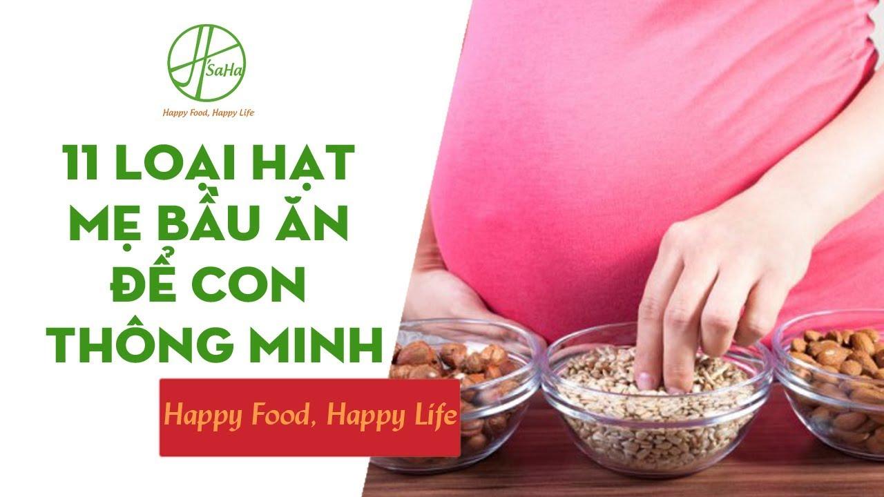 11 Loại Hạt Mẹ Bầu Ăn Để Con Thông Minh