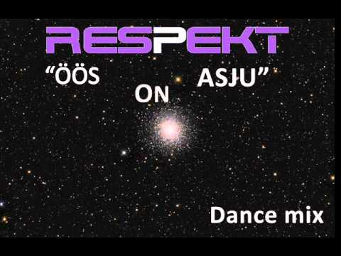 Respekt - Öös On Asju (Dance Remix)