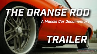 THE ORANGE ROD Trailer        The story behind an award winning 1970 Chevelle