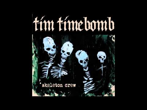Skeleton Crew - Tim Timebomb and Friends- With Lyrics