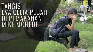 Video Tangis Eva Celia Pecah di Pemakaman Mike Mohede download MP3, 3GP, MP4, WEBM, AVI, FLV November 2017