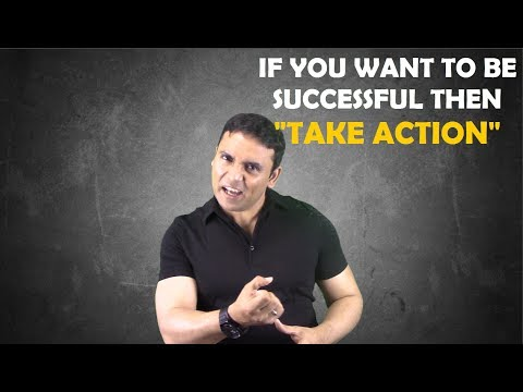 If you want to succeed - TAKE ACTION