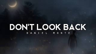 Don't Look Back - Daniel Monte (LYRICS)