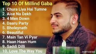 Best Of Millind Gaba | Top 10 Songs | Best Hit Song