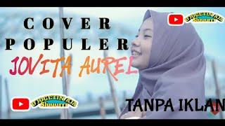 Download COVER POPULER | JOVITA AUREL  FULL ALBUM JOVITA AUREL 2021 |