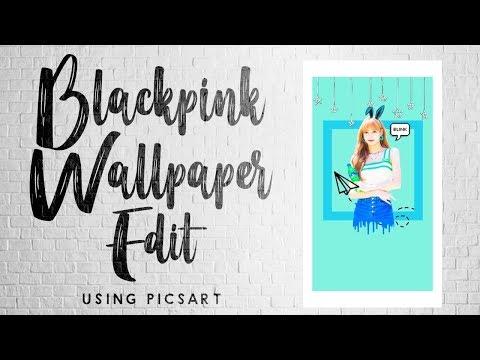 BLACKPINK Wallpaper Edit | Using Picsart