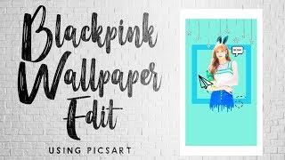 BLACKPINK Wallpaper Edit Using Picsart