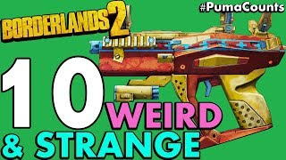 Top 10 Weird and Strange Guns and Weapons in Borderlands 2 #PumaCounts