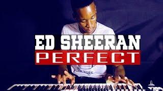 Ed Sheeran - Perfect - Piano Cover - Dj Romeo SA
