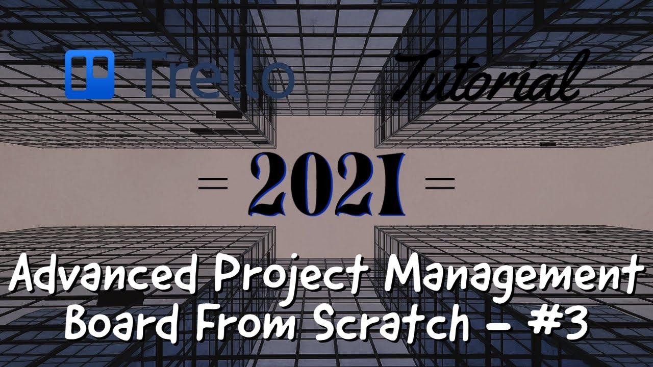 Trello Project Management Board from Scratch Series #3 (Trello 2021)