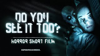 Do You See It Too? - Short Horror Film