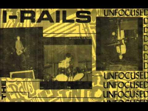 I-Rails - 1987 - Unfocused (Full Album)