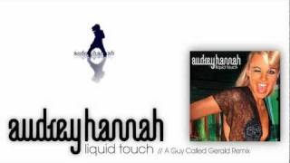 Audrey Hannah - Liquid Touch // A Guy Called Gerald Remix / HD