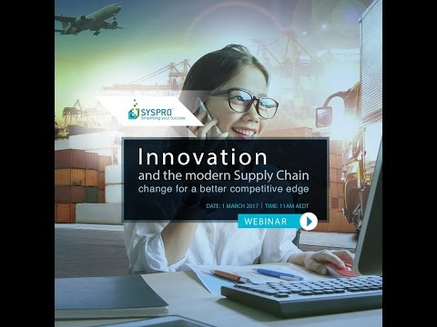 SYSPRO Australia Innovation in the Modern  Supply Chain Webinar