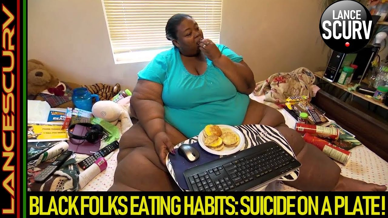BLACK FOLK'S EATING HABITS: SUICIDE ON A PLATE! - The LanceScurv Show