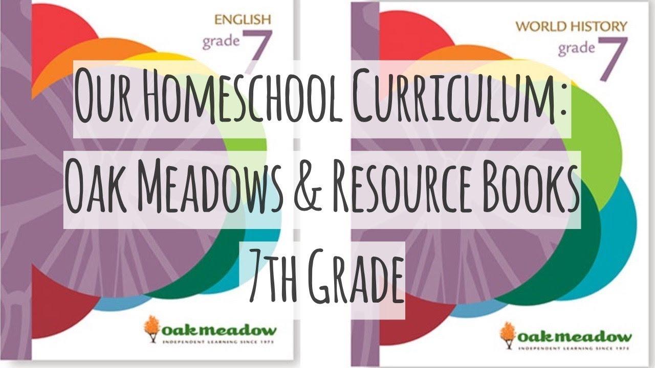 Curriculum Overview Oak Meadows 7th Grade & Resource Books