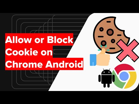 How to Allow or Block Cookies on Chrome Android?