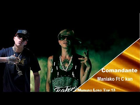 Maniako Ft. C kan // Comandante // (Video Lyric)
