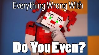 Everything Wrong With Do You Even In 10 Minutes Or Less
