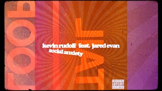 Watch Kevin Rudolf Social Anxiety feat Jared Evan video