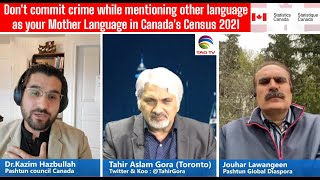 Pakistan was divided on the basis of language, Don't do it in Canada's Census 2021-Pashto Community