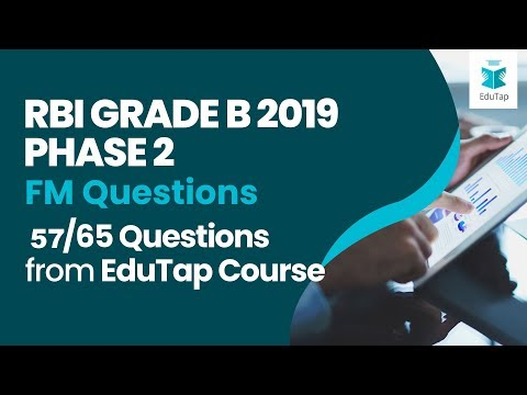 FM Questions asked in RBI Gr B 2019 Phase 2 Exam | 57/65 Questions from EduTap Course