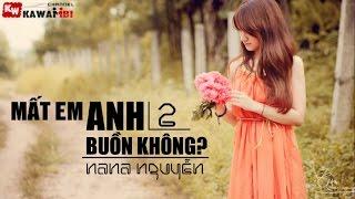 Video Mất Em Anh Buồn Không (Part 2) - Nana Nguyễn [ Video Lyrics ] download MP3, 3GP, MP4, WEBM, AVI, FLV Agustus 2018