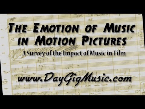 The Emotion of Music in Motion Pictures - DayGig Music