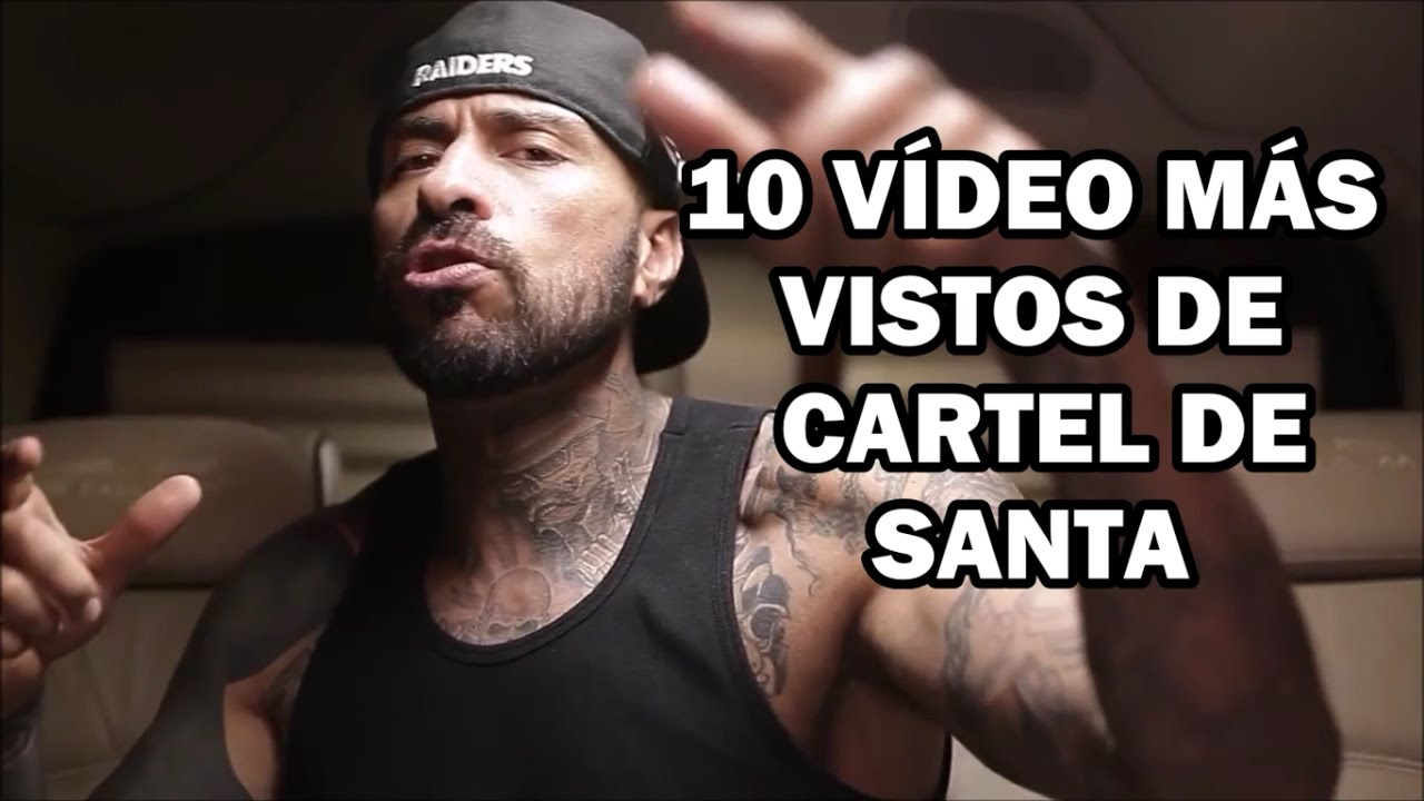 Los 10 Videos Mas Famosos De Cartel De Santa 2017 Youtube