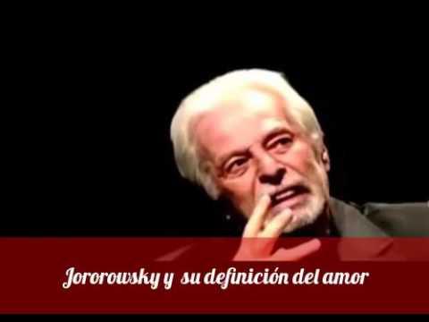 El Amor Definición Por Alejandro Jodorowsky Youtube