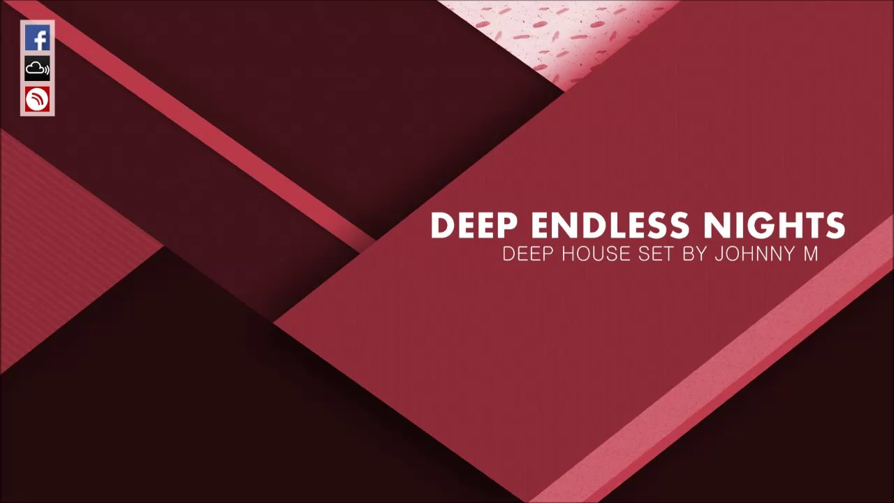 deep endless nights | deep house set | 2017 mixedjohnny m