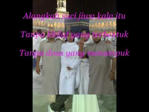 Haddad Allwi Feat. Ashilla-Pergi Haji(Ost Emak Ingin Naik Haji).wmv