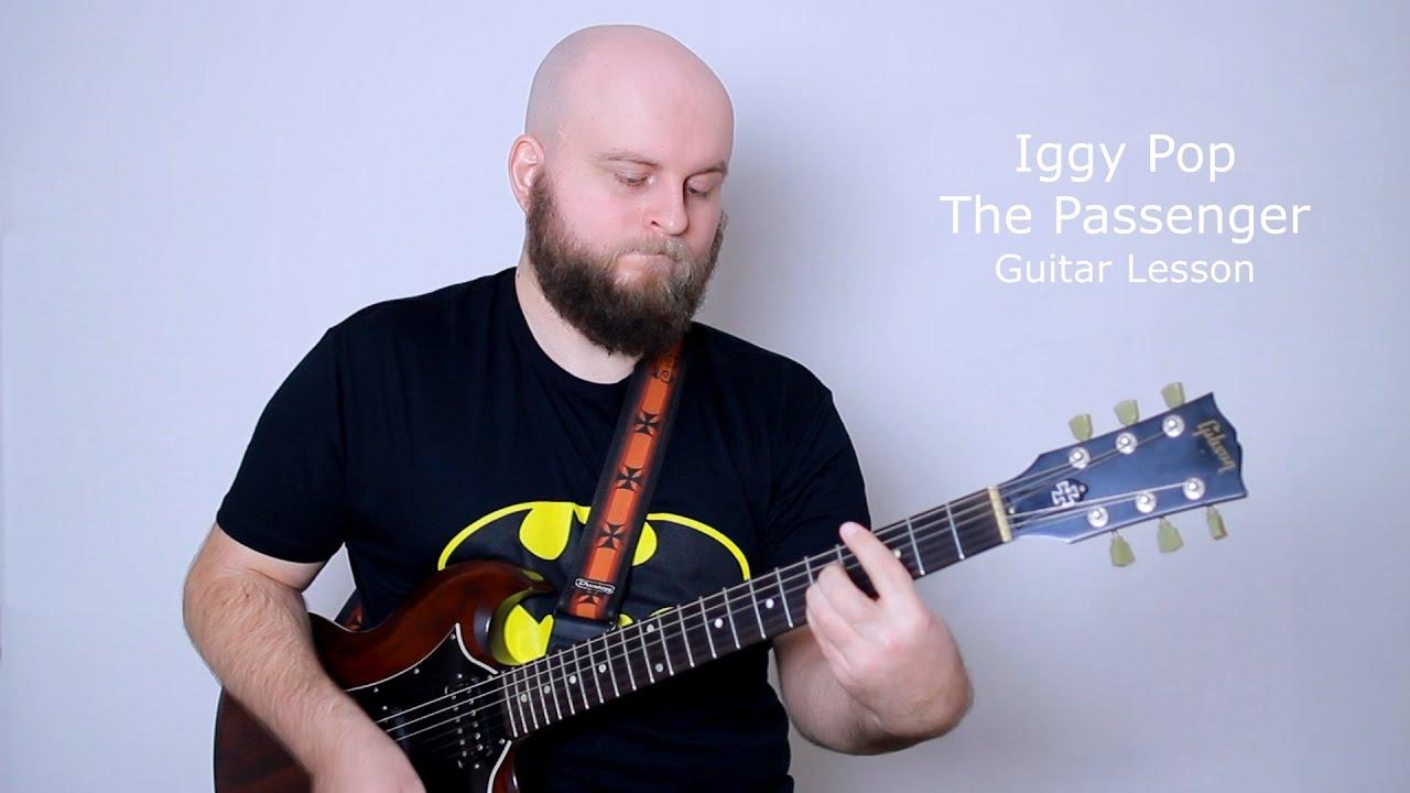 Iggy Pop The Passenger Guitar Lesson How To Play I Am A Passenger