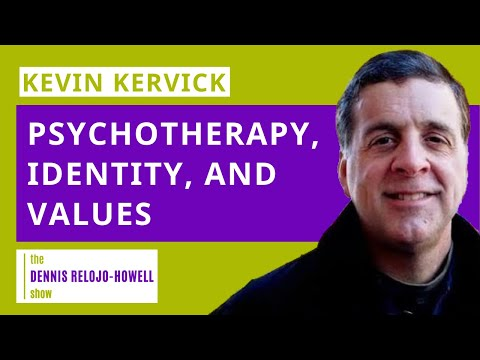 Kevin Kervick: Psychotherapy, Identity, and Values