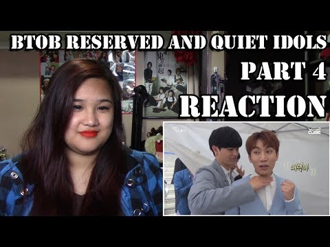 BTOB Reserved and Quiet Idols Part 4 Reaction