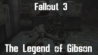 Fallout 3- The Legend of Gibson