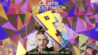 Play Faith (with Dolly Parton) (feat. Mr. Probz) (Galantis & Bali Bandits VIP Mix)