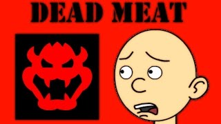 Caillou Gets in Dead Meat/Grounded
