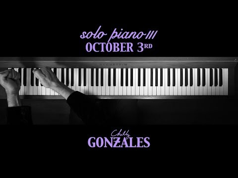 Chilly Gonzales - SOLO PIANO III - October 3rd Mp3