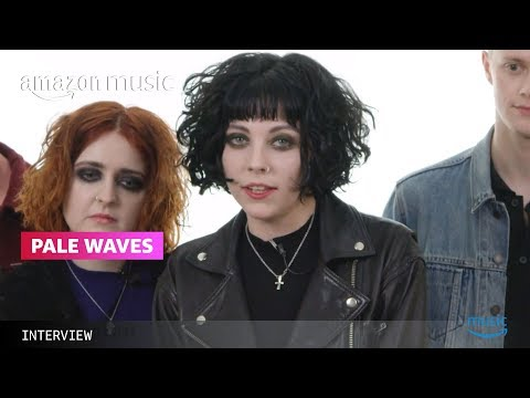 Pale Waves: First And Last with Amazon Music