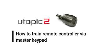 DESi Smart Lock Utopic 2 - How to train remote controller via master keypad