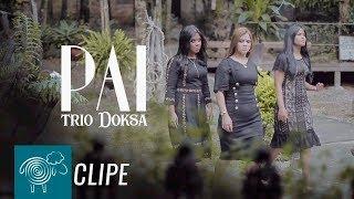 Trio Doksa l Pai [Clipe Oficial]