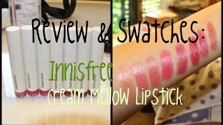 Innisfree Cream Mellow Lipstick: Review & Swatches // 이니스프리 크림멜로우 립스틱