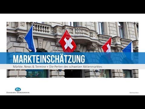 Markteinschätzung: Märkte, News & Termine + Die Perlen der Schweizer Börse