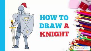 How to Draw a Knight in a Few Easy Steps: Drawing Tutorial for Kids and Beginners