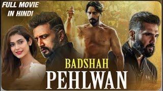 Pehlwaan (Badshah pehlwaan)  Full Hindi dubbed  Movie 2019    Badsaha sudeep, Sunil Sethi