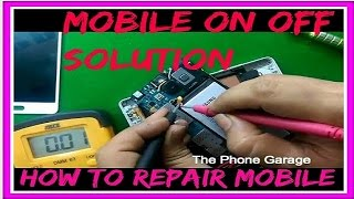 HOW TO REPAIR MOBILE ON/OFF PROBLEM AND SOLUTION IN [ HIND-हिंदी ] 2017 .WATER DAMAGE MOBILE REPAIR