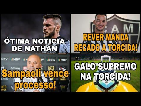 REVER RECADO A TORCIDA! SAMPAOLI GANHA PROCESSO! NATHAN UFA!